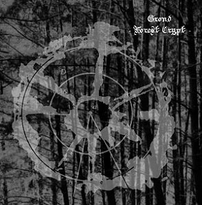 Grond[USA] - Forest Crypt DEMO CD