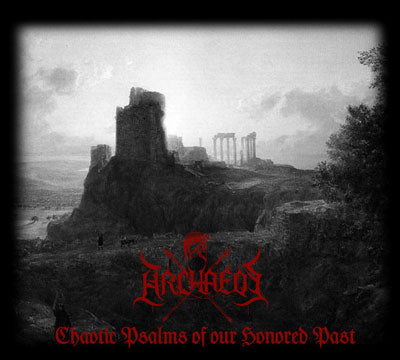 Archaeos - Chaotic Psalms of Our Honored Past DIGI CD