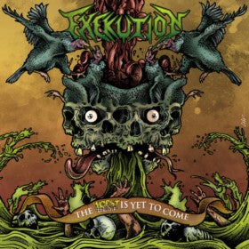 Exekution - The Worst Is Yet to Come CD