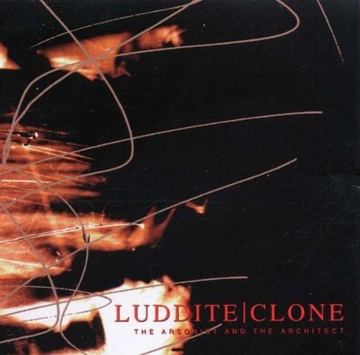 Luddite Clone - The Arsonist and the Architect EP CD