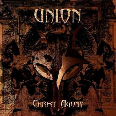 Union - Christ Agony CD