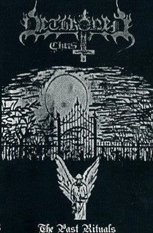 Dethroned Christ - The Past Rituals TAPE