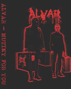 Alvar - Mutiny For You Cassette