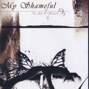 My Shameful - To All I Hated DEMO CD