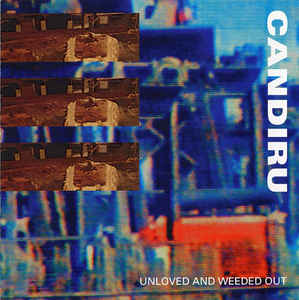 Candiru - Unloved And Weeded Out CD