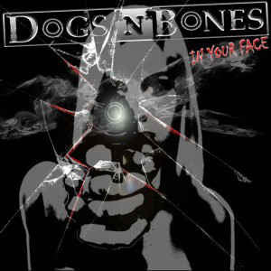 Dogs'N'Bones - In Your Face CD