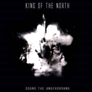 King Of The North - Sound The Underground CD