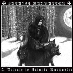 A Tribute To Satanic Warmaster - DCD