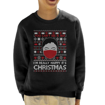 You Cant See It But Im Really Happy Its Christmas Kid's Sweatshirt - coto7