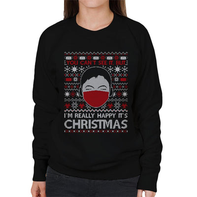 You Cant See It But Im Really Happy Its Christmas Women's Sweatshirt - coto7