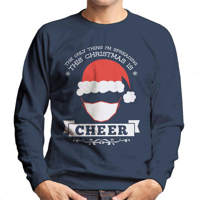The Only Thing Im Spreading This Christmas Is Cheer Men's Sweatshirt - coto7