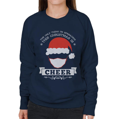The Only Thing Im Spreading This Christmas Is Cheer Women's Sweatshirt - coto7