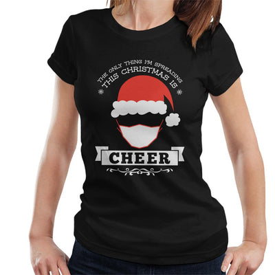 The Only Thing Im Spreading This Christmas Is Cheer Women's T-Shirt - coto7