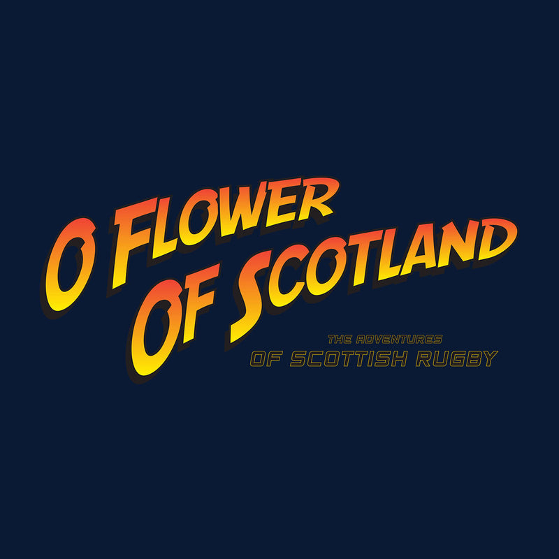 Indiana Jones O Flower Of Scotland Scottish Rugby