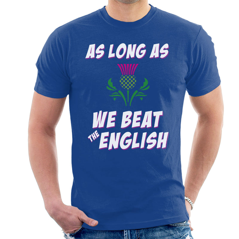 Rugby Scotland As Long As We Beat The English Men's T-Shirt - coto7