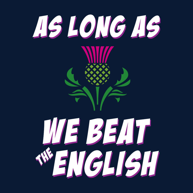 Rugby Scotland As Long As We Beat The English Men's Hooded Sweatshirt - coto7