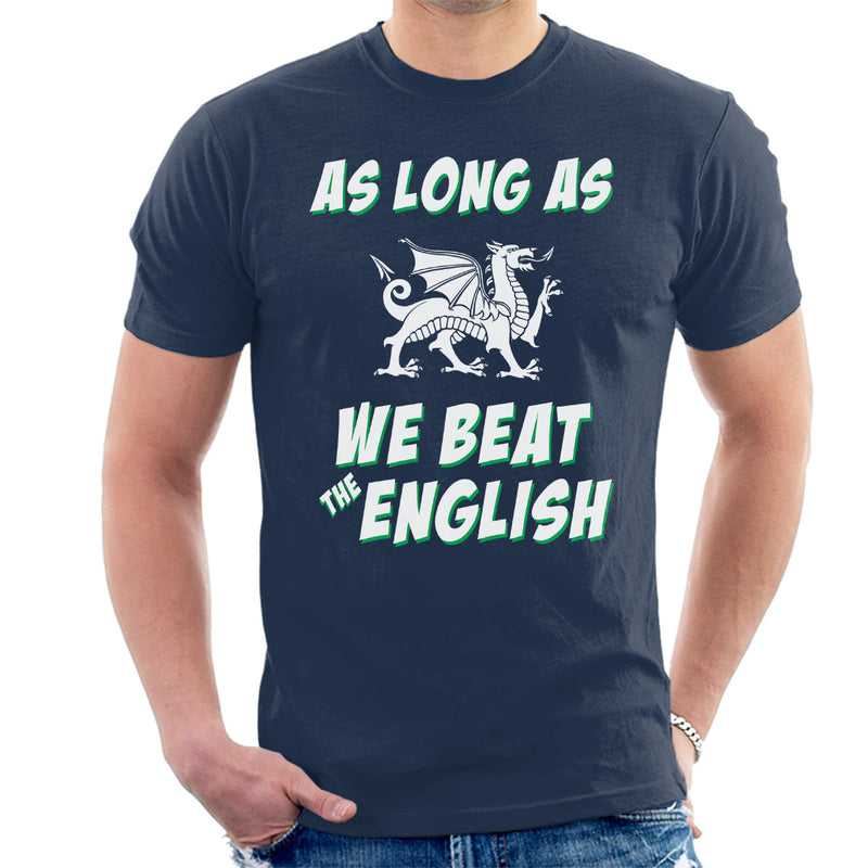 Rugby Wales As Long As We Beat The English Men's T-Shirt - coto7