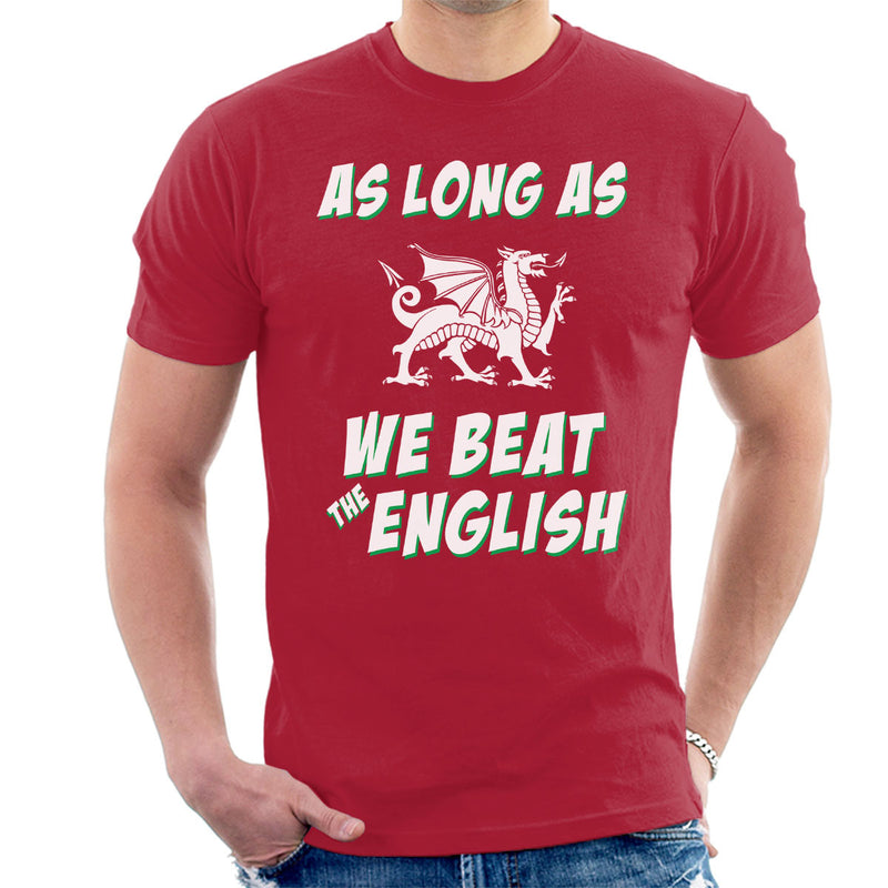 Rugby Wales As Long As We Beat The English Men's T-Shirt