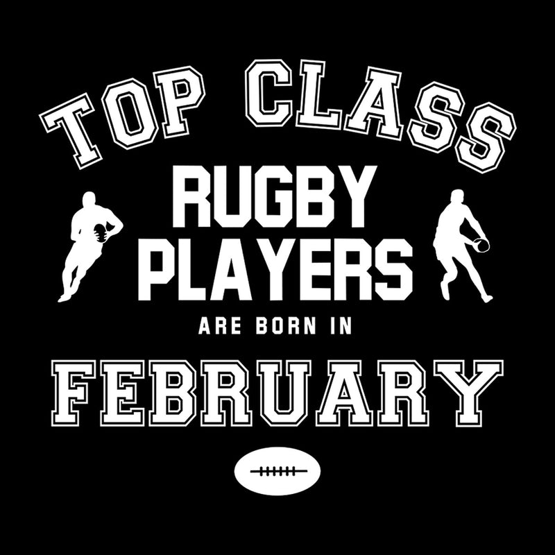 Top Class Rugby Players Are Born In February Men's Hooded Sweatshirt - coto7