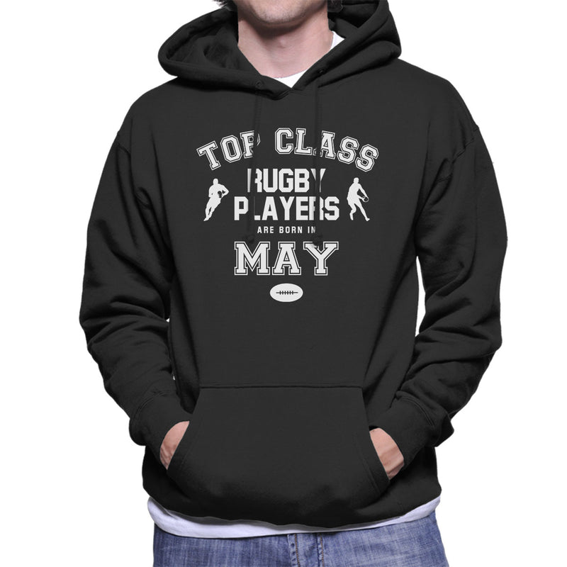 Top Class Rugby Players Are Born In May Mens Hooded Sweatshirt - coto7