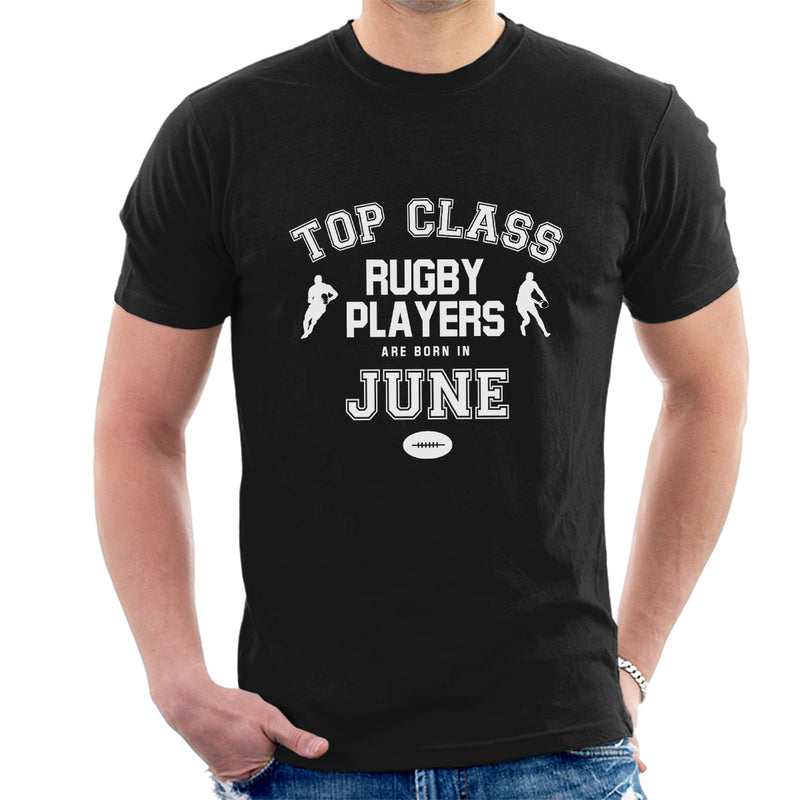 Top Class Rugby Players Are Born In June Mens T-Shirt - coto7