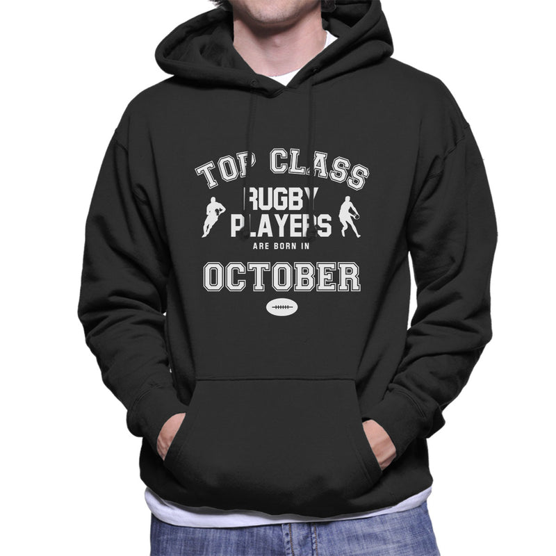 Top Class Rugby Players Are Born In October Mens Hooded Sweatshirt - coto7