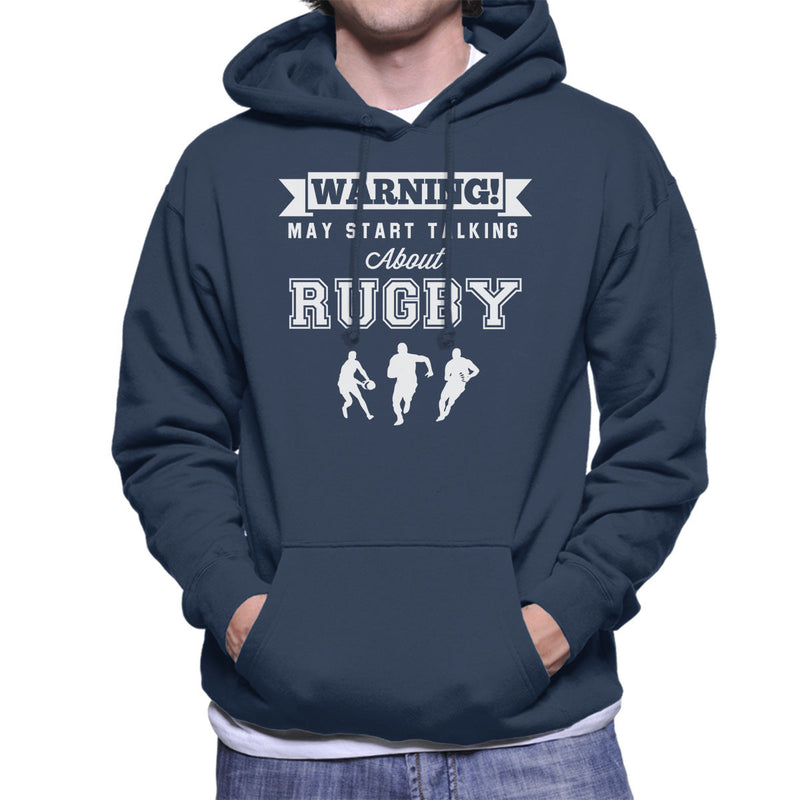 Rugby Warning May Start Talking About Rugby Men's Hooded Sweatshirt - coto7