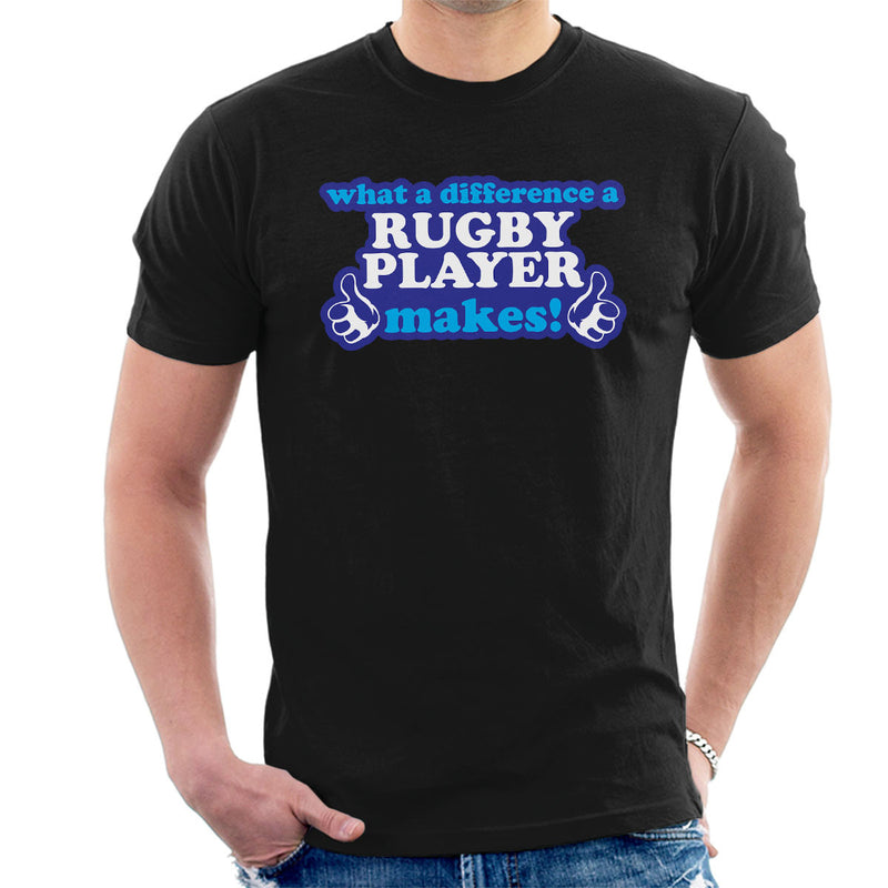 What A Difference A Rugby Player Makes Men's T-Shirt