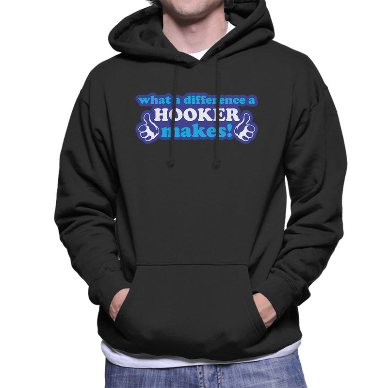 What A Difference A Hooker Makes Men's Hooded Sweatshirt