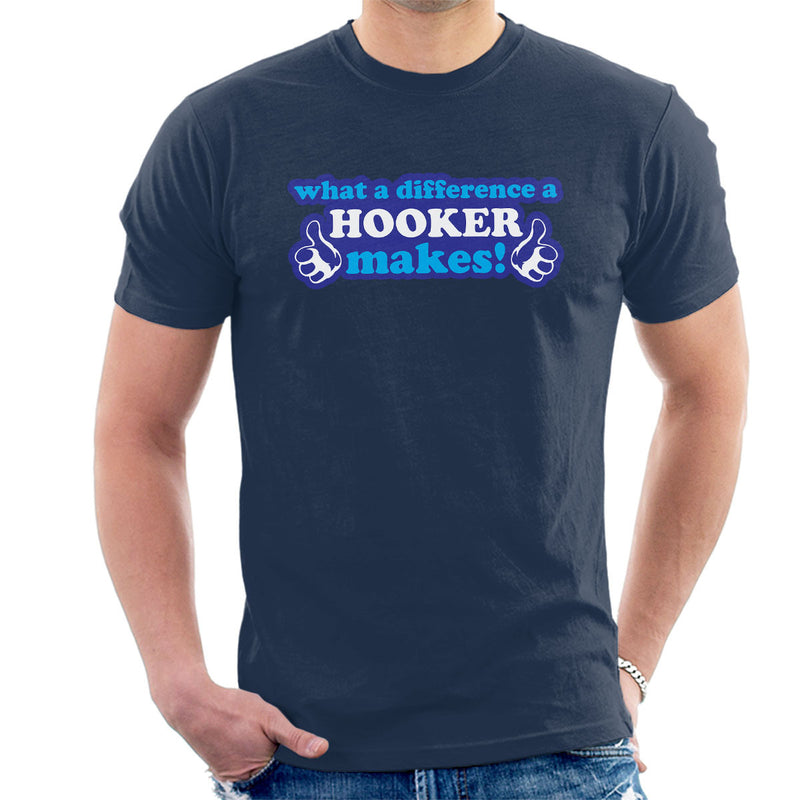 What A Difference A Hooker Makes Men's T-Shirt - coto7