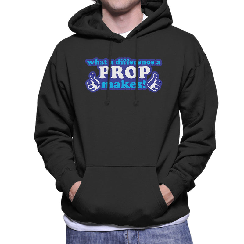 What A Difference A Prop Makes Men's Hooded Sweatshirt
