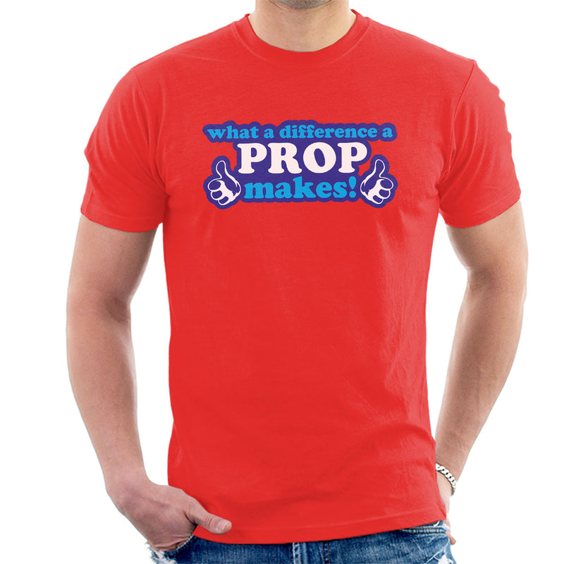 What A Difference A Prop Makes Men's T-Shirt - coto7