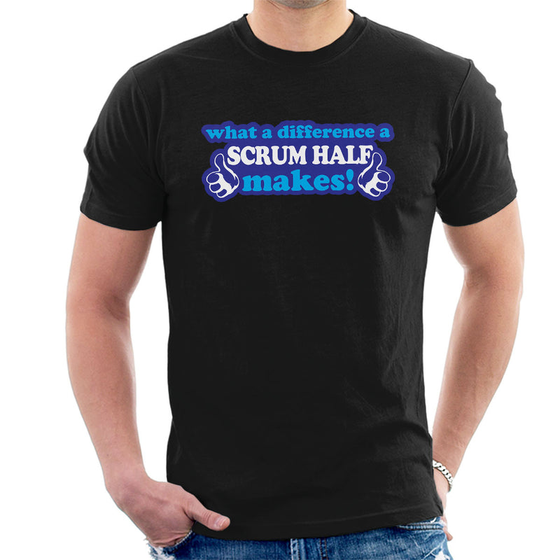 What A Difference A Scrum Half Makes Men's T-Shirt - coto7