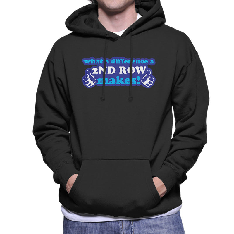 What A Difference A 2nd Row Makes Men's Hooded Sweatshirt