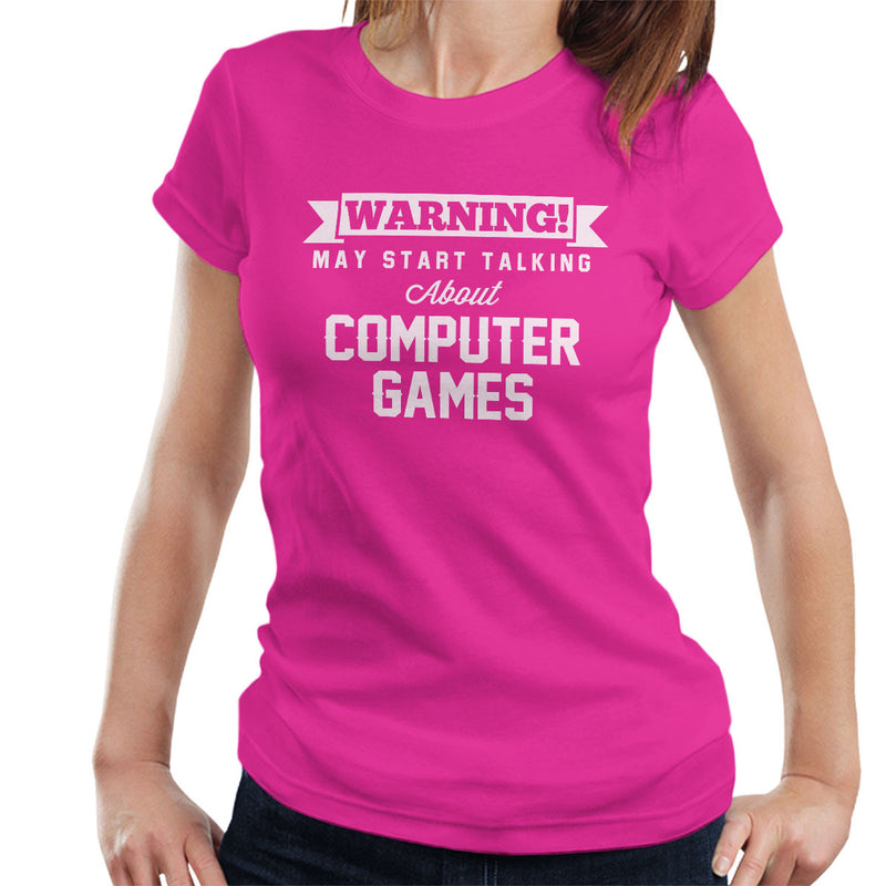 Warning May Start Talking About Computer Games Women's T-Shirt - coto7