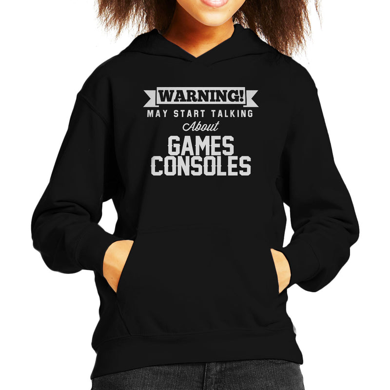Warning May Start Talking About Games Consoles Kid's Hooded Sweatshirt