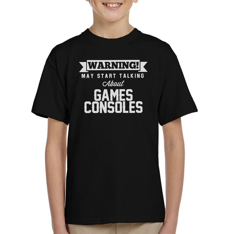 Warning May Start Talking About Games Consoles Kid's T-Shirt