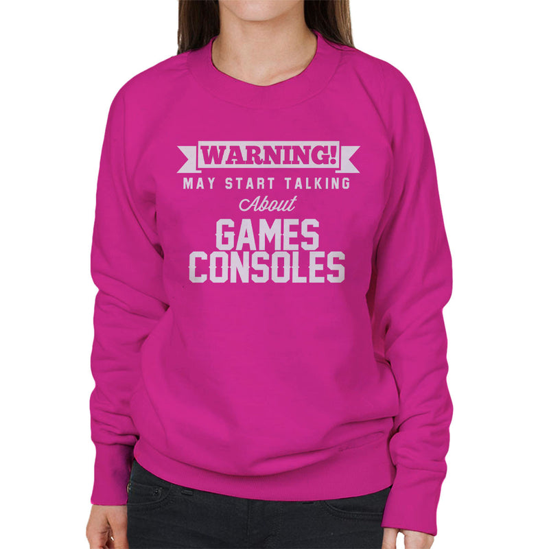 Warning May Start Talking About Games Consoles Women's Sweatshirt - coto7