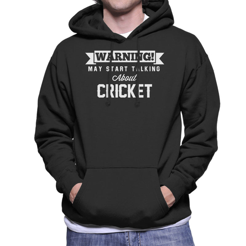 Warning May Start Talking About Cricket Men's Hooded Sweatshirt