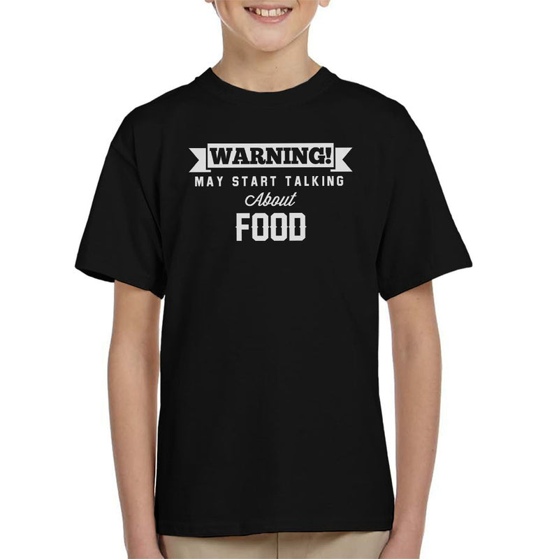 Warning May Start Talking About Food Kid's T-Shirt