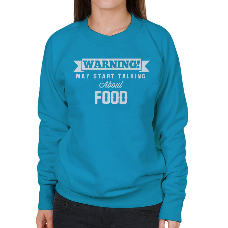 Warning May Start Talking About Food Women's Sweatshirt - coto7