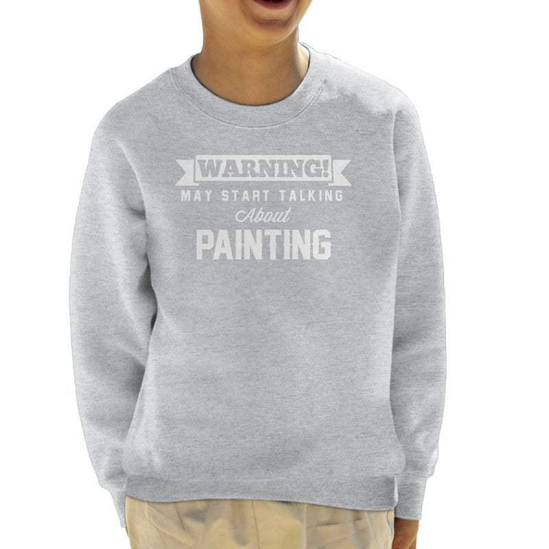 Warning May Start Talking About Painting Kid's Sweatshirt - coto7