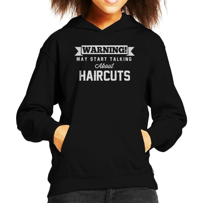 Warning May Start Talking About Haircuts Kid's Hooded Sweatshirt