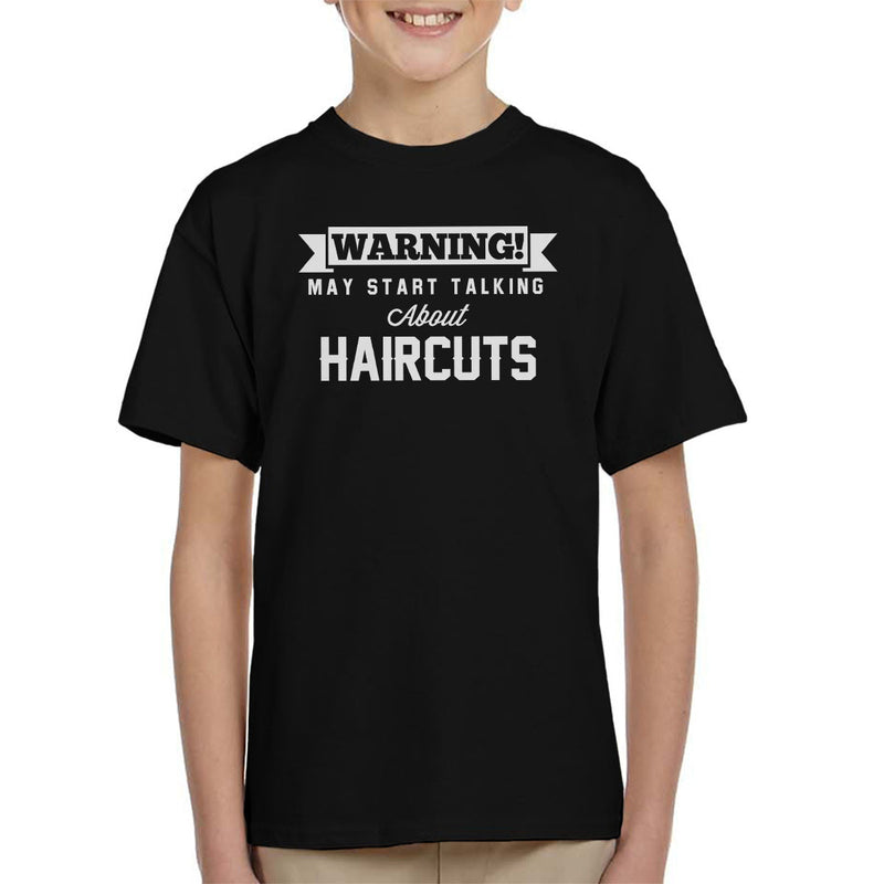 Warning May Start Talking About Haircuts Kid's T-Shirt