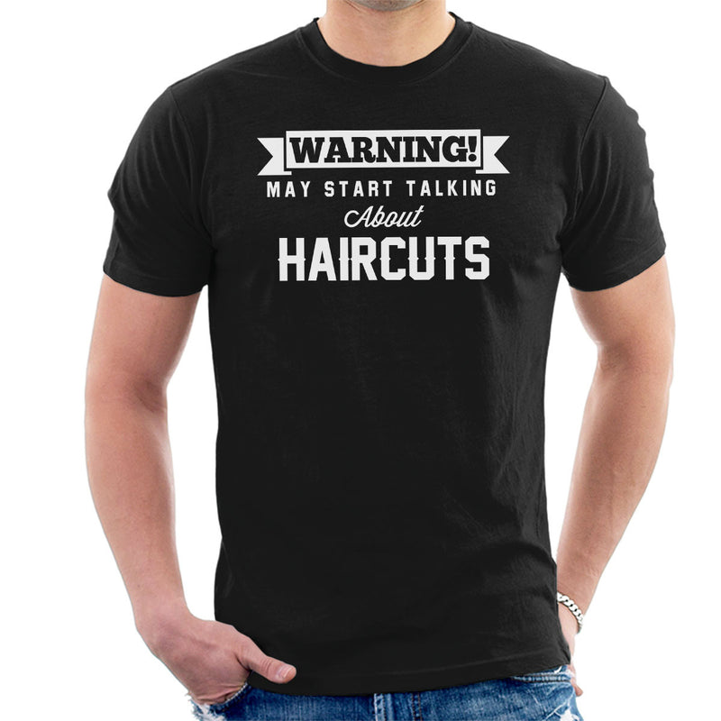 Warning May Start Talking About Haircuts Men's T-Shirt