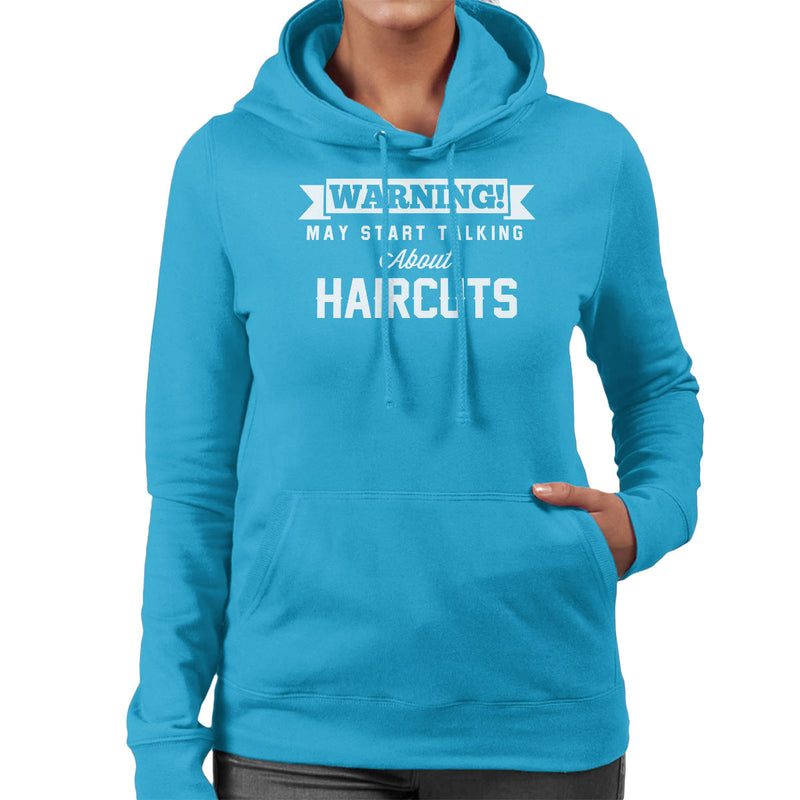 Warning May Start Talking About Haircuts Women's Hooded Sweatshirt - coto7