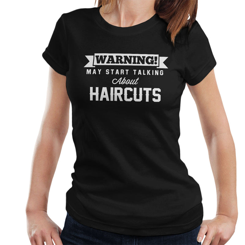 Warning May Start Talking About Haircuts Women's T-Shirt