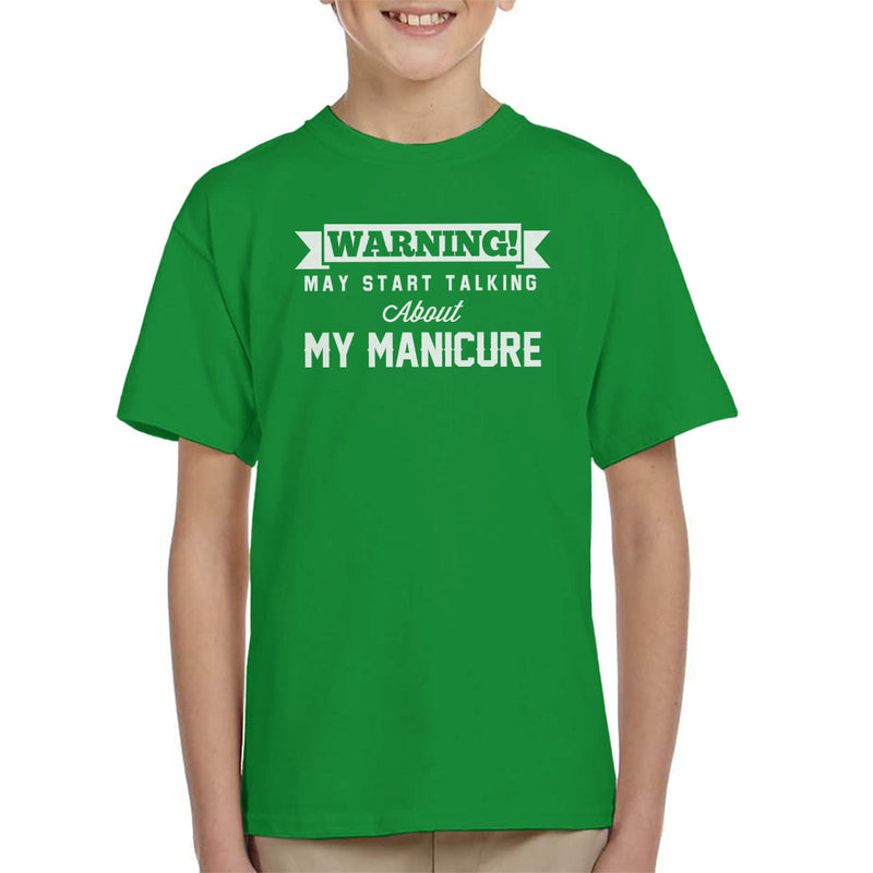 Warning May Start Talking About My Manicure Kid's T-Shirt - coto7