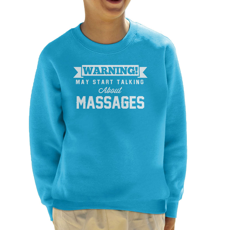 Warning May Start Talking About Massages Kid's Sweatshirt - coto7
