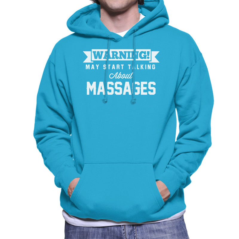 Warning May Start Talking About Massages Men's Hooded Sweatshirt - coto7